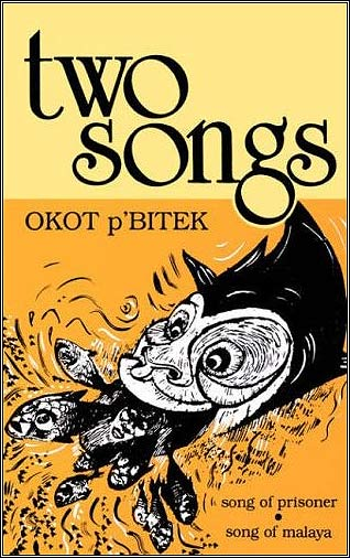 Song of Prisoner AND Song of Malaya by Okot p'Bitek