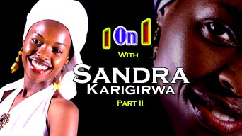 1 on 1 with Ugandan Rwandan Singer Sandra Karigirwa Part 2