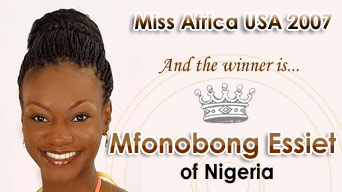 Miss Africa USA 2007: Miss Mfonobong Essiet of Nigeria Wins
